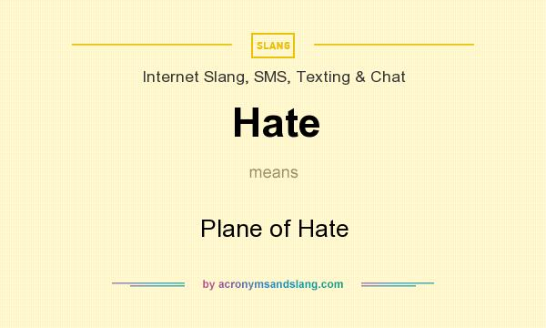 What does Hate mean? It stands for Plane of Hate
