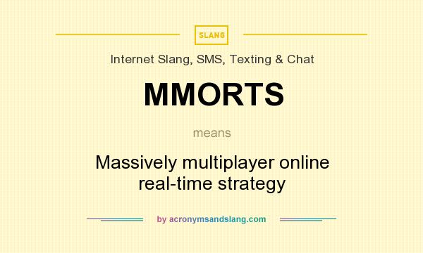 What does MMORTS mean? It stands for Massively multiplayer online real-time strategy