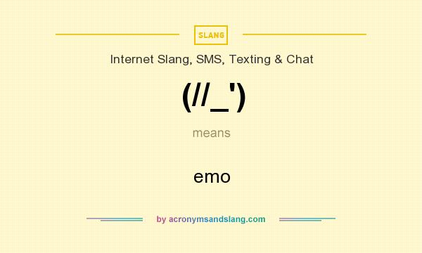 What does (//_`) mean? It stands for emo