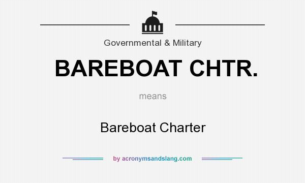 What does BAREBOAT CHTR. mean? It stands for Bareboat Charter