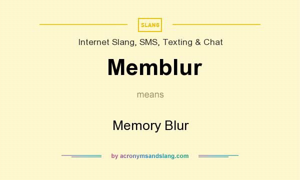 What does Memblur mean? It stands for Memory Blur