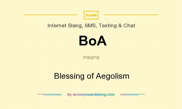 What does BoA mean? It stands for Blessing of Aegolism