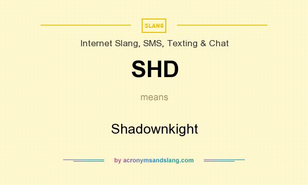 What does SHD mean? It stands for Shadownkight