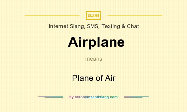 What does Airplane mean? It stands for Plane of Air