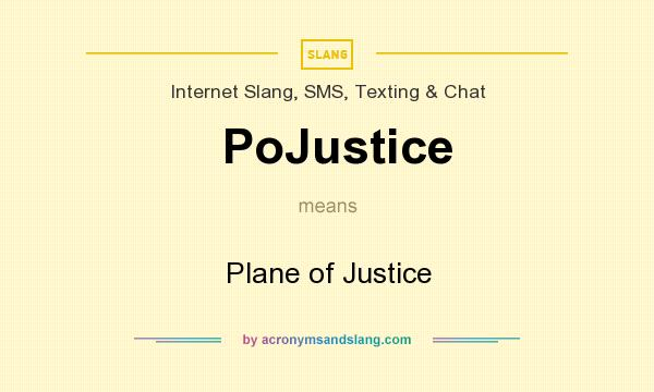 What does PoJustice mean? It stands for Plane of Justice