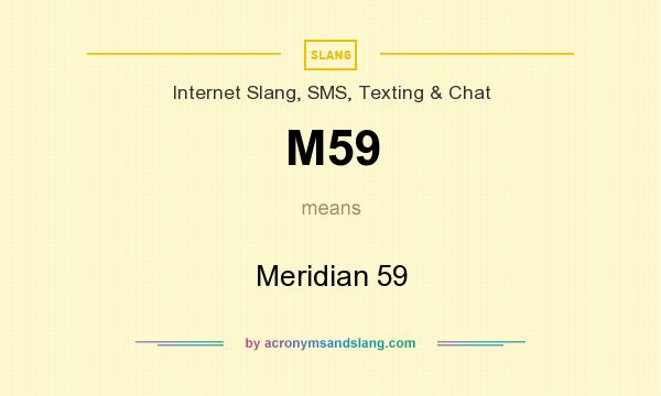 What does M59 mean? It stands for Meridian 59