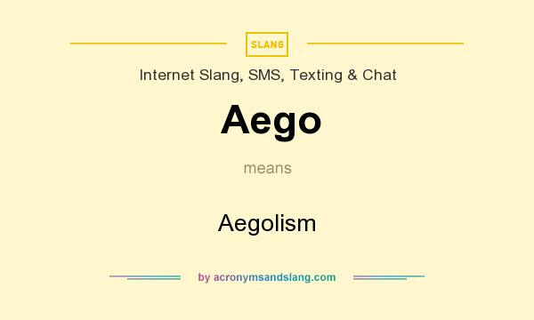 What does Aego mean? It stands for Aegolism