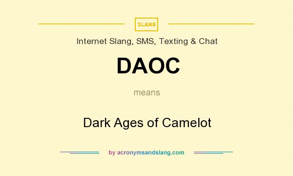 What does DAOC mean? It stands for Dark Ages of Camelot