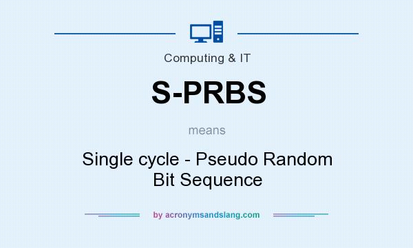 What does S-PRBS mean? It stands for Single cycle - Pseudo Random Bit Sequence