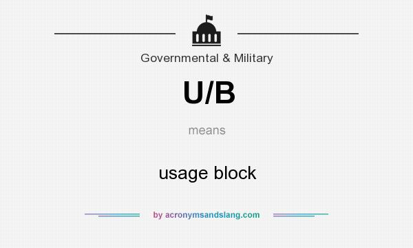 What does U/B mean? It stands for usage block