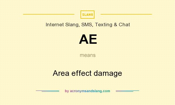 What does AE mean? It stands for Area effect damage