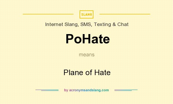 What does PoHate mean? It stands for Plane of Hate