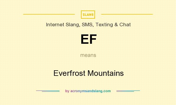 What does EF mean? It stands for Everfrost Mountains