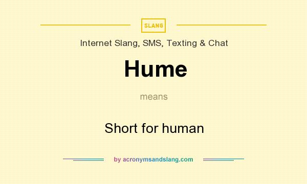 What does Hume mean? It stands for Short for human