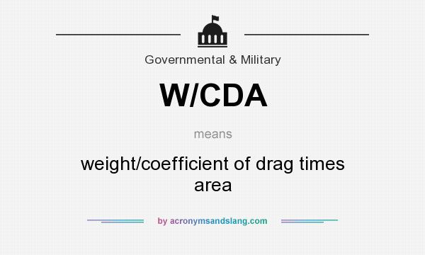 What does W/CDA mean? It stands for weight/coefficient of drag times area
