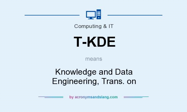 What does T-KDE mean? It stands for Knowledge and Data Engineering, Trans. on