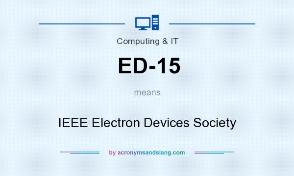 What does ED-15 mean? It stands for IEEE Electron Devices Society