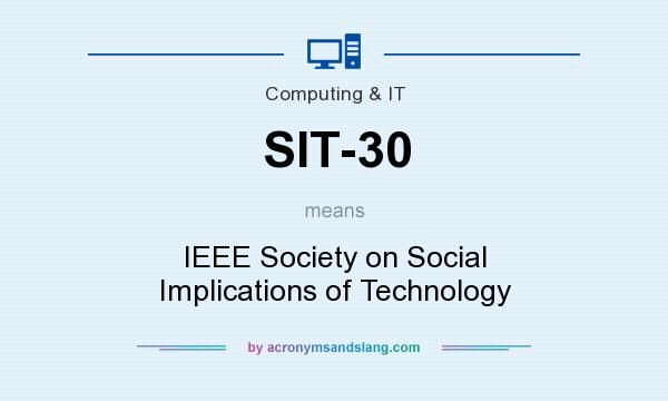 What does SIT-30 mean? It stands for IEEE Society on Social Implications of Technology