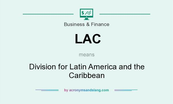 What does LAC mean? It stands for Division for Latin America and the Caribbean
