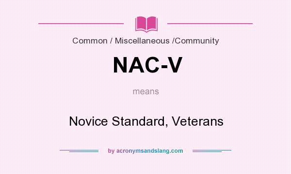 What does NAC-V mean? It stands for Novice Standard, Veterans