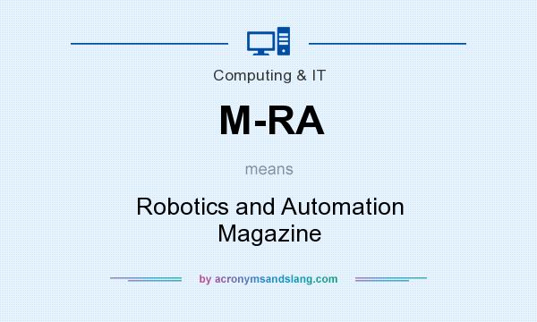 What does M-RA mean? It stands for Robotics and Automation Magazine