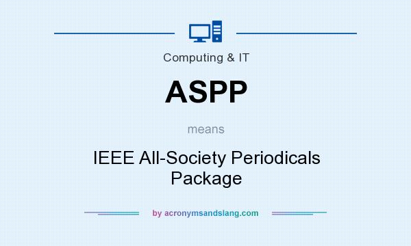 What does ASPP mean? It stands for IEEE All-Society Periodicals Package