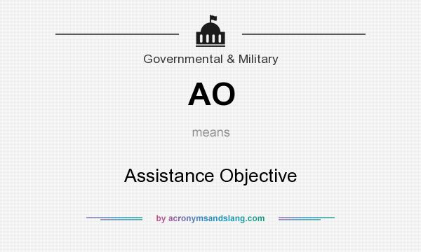 What does AO mean? It stands for Assistance Objective