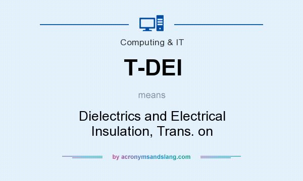 What does T-DEI mean? It stands for Dielectrics and Electrical Insulation, Trans. on