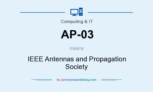 What does AP-03 mean? It stands for IEEE Antennas and Propagation Society