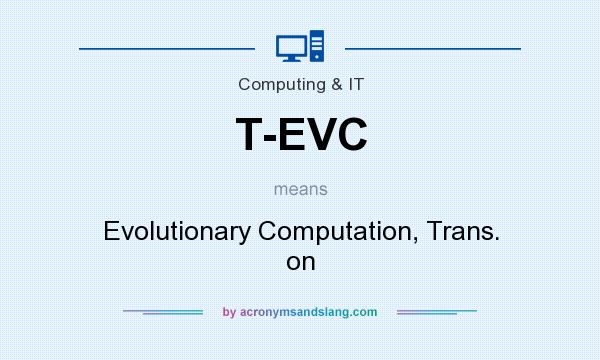What does T-EVC mean? It stands for Evolutionary Computation, Trans. on