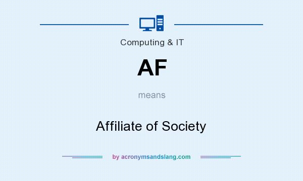What does AF mean? It stands for Affiliate of Society