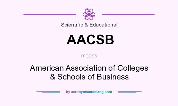 What does AACSB mean? It stands for American Association of Colleges & Schools of Business