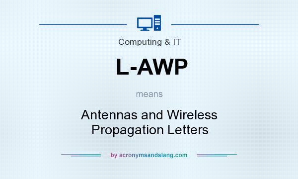 What does L-AWP mean? It stands for Antennas and Wireless Propagation Letters