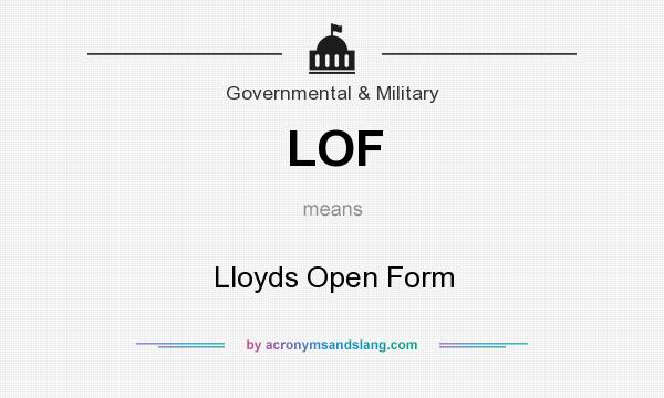 What does LOF mean? It stands for Lloyds Open Form