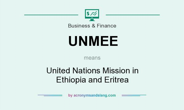 What does UNMEE mean? It stands for United Nations Mission in Ethiopia and Eritrea