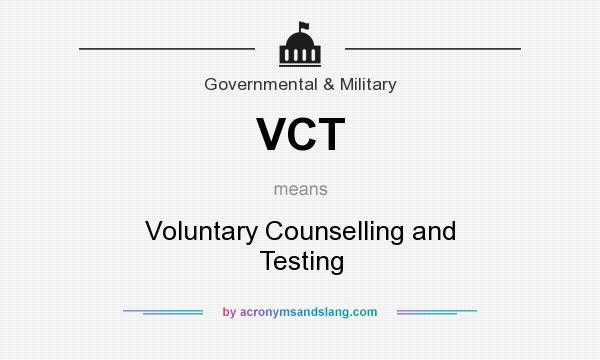 What does VCT mean? It stands for Voluntary Counselling and Testing