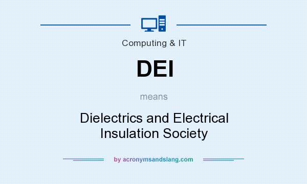 What does DEI mean? It stands for Dielectrics and Electrical Insulation Society