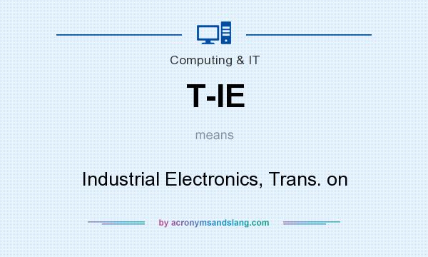 What does T-IE mean? It stands for Industrial Electronics, Trans. on