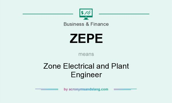What does ZEPE mean? It stands for Zone Electrical and Plant Engineer