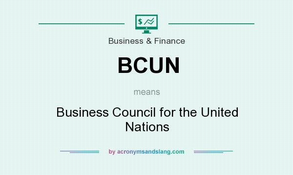 What does BCUN mean? It stands for Business Council for the United Nations