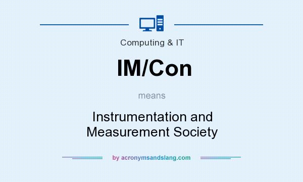 What does IM/Con mean? It stands for Instrumentation and Measurement Society