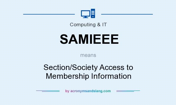 What does SAMIEEE mean? It stands for Section/Society Access to Membership Information