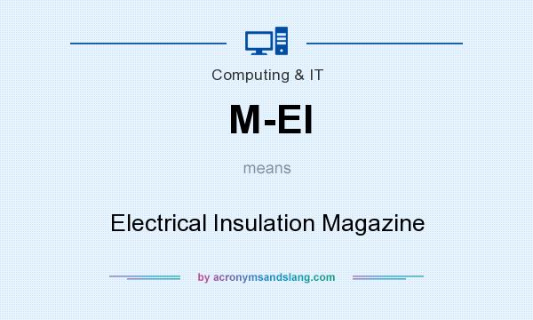 What does M-EI mean? It stands for Electrical Insulation Magazine