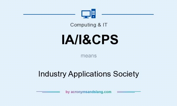 What does IA/I&CPS mean? It stands for Industry Applications Society