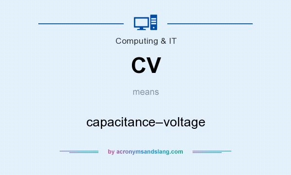 What does CV mean? It stands for capacitance–voltage