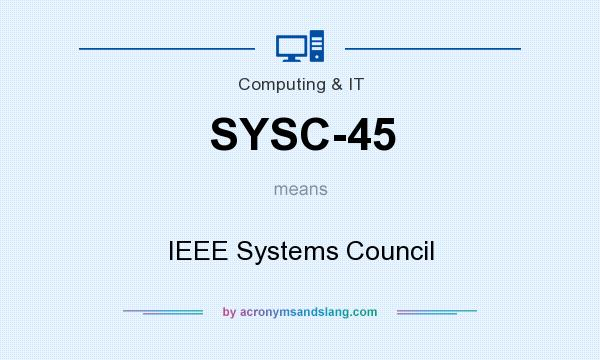 What does SYSC-45 mean? It stands for IEEE Systems Council