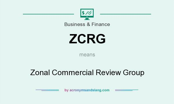 What does ZCRG mean? It stands for Zonal Commercial Review Group