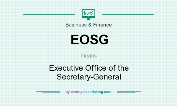 What does EOSG mean? It stands for Executive Office of the Secretary-General