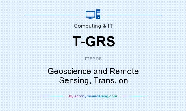 What does T-GRS mean? It stands for Geoscience and Remote Sensing, Trans. on