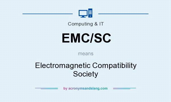 What does EMC/SC mean? It stands for Electromagnetic Compatibility Society